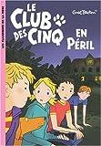 echange, troc Enid Blyton - Le Club des Cinq, Tome 5 : Le Club des Cinq en péril