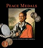 img - for Peace Medals: Negotiating Power in Early America book / textbook / text book