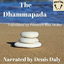 The Dhammapada Audiobook by Friedrich Max-Mueller (translator) Narrated by Denis Daly