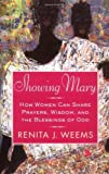 Showing Mary: How Women Can Share Prayers, Wisdom, and the Blessings of God [Hardcover]