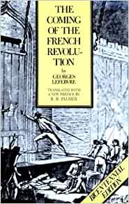 a review of georges lefebvres book the coming of the french revolution 08 08  .