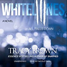 All Falls Down: White Lines III (       UNABRIDGED) by Tracy Brown Narrated by Nicole Small