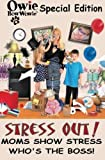 img - for Owie BowOwie Special Edition, Stress Out, Mom's show stress who's the boss! book / textbook / text book