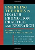 Emerging Theories in Health Promotion Practice and Research: Strategies for Improving Public Health