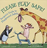 Please Play Safe! Penguin's Guide To Playground Safety (0439528321) by Cuyler, Margery
