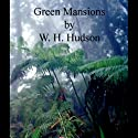 Green Mansions (       UNABRIDGED) by W. H. Hudson Narrated by Walter Zimmerman, Jim Roberts