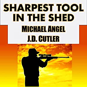 Sharpest Tool in the Shed   [J. D. Cutler, Michael Angel]