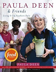 Paula Deen & Friends Living It Up Southern Style Paula Deen & Friends
