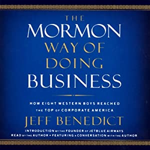 The Mormon Way of Doing Business: Leadership and Success Through Faith and Family | [Jeff Benedict]