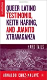 img - for Queer Latino Testimonio, Keith Haring, and Juanito Xtravaganza: Hard Tails (New Directions in Latino American Culture) book / textbook / text book