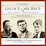 Legacy of Secrecy: The Long Shadow of the JFK Assassination | Lamar Waldron