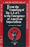 History of the Labor Movement in the United States Vol. 2: From the Founding of the A. F. of L. to the Emergence of American Imperialism (0717803880) by Philip S. Foner