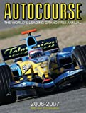 Autocourse 2006-2007 (Autocourse: The World's Leading Grand Prix Annual)