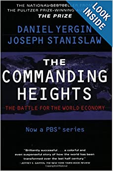 The Commanding Heights : The Battle for the World Economy by Daniel Yergin and Joseph Stanislaw