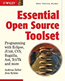 Andreas Zeller Essential Open Source Toolset: Programming with Eclipse, JUnit, CVS, Bugzilla, Ant, Tcl/Tk and More (Computing)