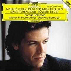 Mahler: Lieder eines fahrenden Gesellen; Kindertotenlieder; R�ckert-Lieder