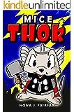 Books for Kids  : Mice Thor : Super Hero Series : Mouse , Mice, Children's Books, Kids Books, Bedtime Stories For Kids, Kids Fantasy Book (Animal Super Hero 5)