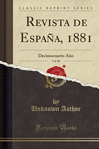 Revista de España, 1881, Vol. 80: Decimocuarto Año (Classic Reprint)  [Author, Unknown] (Tapa Blanda)