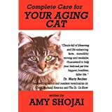 Complete Care for Your Aging Cat ~ Amy D. Shojai