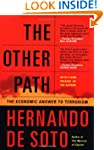 The Other Path: The Economic Answer t...