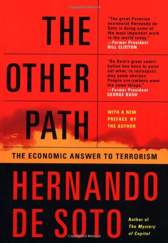Other Path, Enconomic Canswer Terrorism: The Invisible Revolution in the Third World