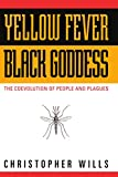 img - for Yellow Fever, Black Goddess: The Coevolution Of People And Plagues (Helix Book) book / textbook / text book