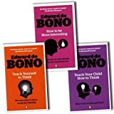 Edward de Bono Collection 3 Books Set Pack RRP: �29.97 (Teach Yourself To Think, How to be More Interesting, Teach Your Child How To Think)by Edward de Bono