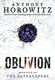 Anthony Horowitz The Gatekeepers #5: Oblivion