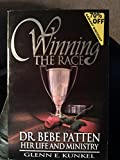img - for Winning the Race: Dr. Bebe Patten : Her Life and Ministry book / textbook / text book