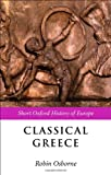 img - for Classical Greece: 500-323 BC (Short Oxford History of Europe) book / textbook / text book