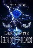 Image de Der Vampir Leroy de Montegarde: Vampirroman (Mitternacht-Vampire 4)