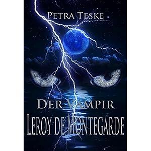 Der Vampir Leroy de Montegarde: Vampirroman (Mitternacht-Vampire 4)