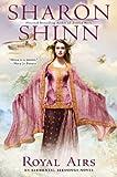 Royal Airs (An Elemental Blessings Novel) (0425261719) by Shinn, Sharon