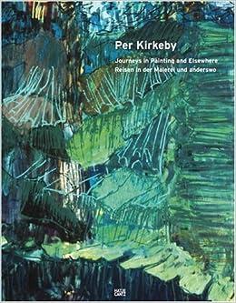 Per Kirkeby Reisen In Der Malerei Und Anderswo Journeys