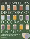 The Jeweller's Directory of Decorative Finishes: From Enamelling and Engraving to Inlay and Granulation by Jinks McGrath (2005) Paperback
