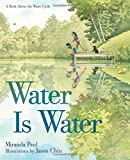 img - for Water Is Water: A Book About the Water Cycle Hardcover May 26, 2015 book / textbook / text book