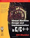 Virtual Machine Design and Implementation C/C++