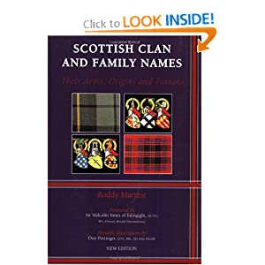 Scottish Clan and Family Names: Their Arms, Origins and Tartans by Roderick Martine