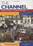 The Channel Cruising Companion 2004: A Yachtsman's Guide to the Channel Coasts of England and France Neville Featherstone