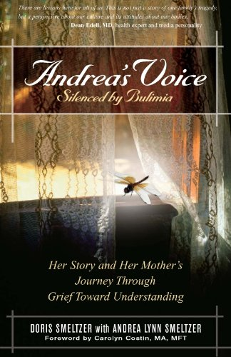 Carolyn Costin, Doris Smeltzer  Andrea Lynn Smeltzer - Andrea's Voice: Silenced by Bulimia