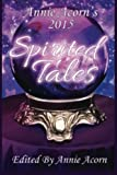 img - for Annie Acorn's 2015 Spirited Tales (Annie Acorn's Spirited Tales) (Volume 1) book / textbook / text book