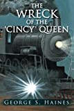 img - for The Wreck of the 'Cincy' Queen by George S. Haines (2013-12-10) book / textbook / text book