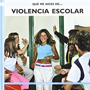 Violencia Escolar / School Violence (Que Me Dices De.../ What About...) (Spanish Edition)