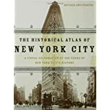 The Historical Atlas of New York City, Second Edition: A Visual Celebration of 400 Years of New York City&#39;s Historyby Eric Homberger