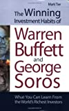 img - for The Winning Investment Habits of Warren Buffett and George Soros: What You Can Learn from the World's Richest Investors by Tier, Mark (2008) Paperback book / textbook / text book