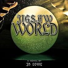 Jigsaw World (       UNABRIDGED) by JD Lovil Narrated by William Turbett