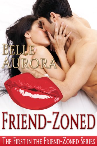 Friend-Zoned by Belle Aurora