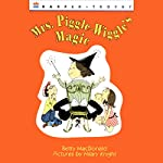 Mrs. Piggle-Wiggle's Magic | Betty MacDonald