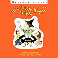 Mrs. Piggle-Wiggle's Magic Audiobook by Betty MacDonald Narrated by Karen White