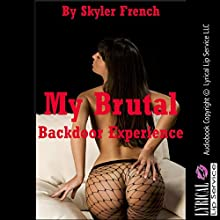 My Brutal Backdoor Experience the Dangers of Drinking on Duty: A Rough First Anal Sex Erotica Story (       UNABRIDGED) by Skyler French Narrated by Jennifer Saucedo